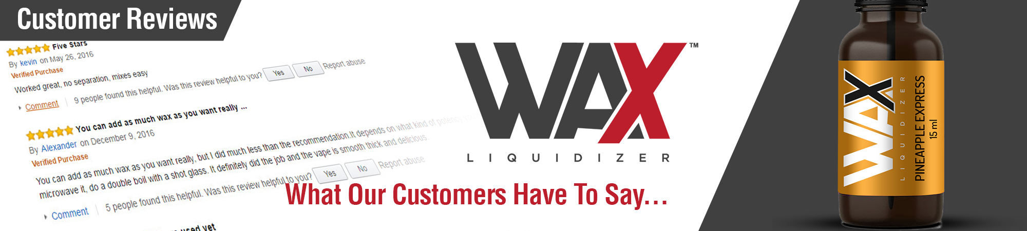 Wax Liquidizer - What Our Customers Have To Say